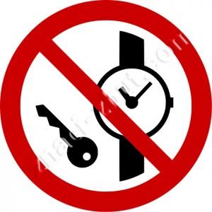 Забранен достъпа с метални предмети или часовници